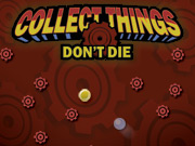Collect Things Don\'t Die