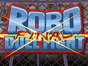 Robo Duel Fight - Final