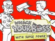 Whack Your Boss: Superher…