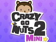 Crazy Go Nuts 2 Mini